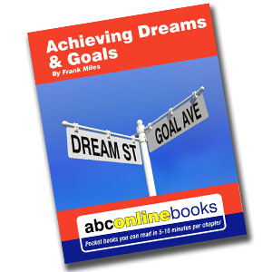 Achieving Dreams & Goals